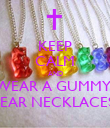 KEEP CALM AND WEAR A GUMMY  BEAR NECKLACES  - Personalised Poster large