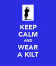 KEEP CALM AND WEAR A KILT - Personalised Poster large