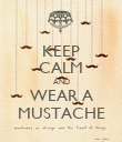 KEEP CALM AND WEAR A MUSTACHE - Personalised Poster small