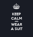 KEEP CALM AND WEAR A SUIT - Personalised Poster large