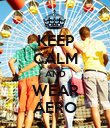 KEEP CALM AND WEAR AERO - Personalised Poster large