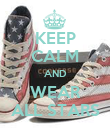 KEEP CALM AND WEAR ALL STARS - Personalised Poster large