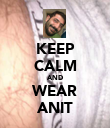 KEEP CALM AND WEAR ANIT - Personalised Poster large