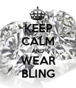 KEEP CALM AND WEAR BLING - Personalised Poster large