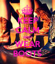 KEEP CALM AND WEAR BOOTS - Personalised Poster large