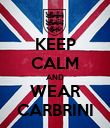 KEEP CALM AND WEAR CARBRINI - Personalised Poster large