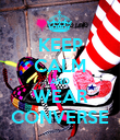 KEEP CALM AND WEAR CONVERSE - Personalised Poster large