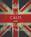 KEEP CALM AND WEAR Doc Martens - Personalised Poster large