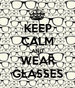 KEEP CALM AND WEAR GLASSES - Personalised Poster large