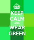 KEEP CALM AND WEAR GREEN - Personalised Poster large