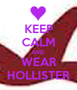 KEEP CALM AND  WEAR HOLLISTER - Personalised Poster large