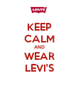 KEEP CALM AND WEAR LEVI'S - Personalised Poster large