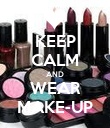 KEEP CALM AND WEAR MAKE-UP - Personalised Poster large