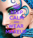 KEEP CALM AND WEAR  MAKEUP  - Personalised Poster large