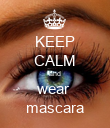KEEP CALM and wear  mascara - Personalised Poster large