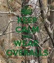 KEEP CALM AND WEAR  OVERALLS - Personalised Poster large