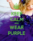 KEEP CALM AND WEAR PURPLE - Personalised Poster large