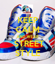 KEEP CALM AND WEAR  STREET STYLE - Personalised Poster large