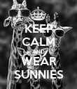 KEEP CALM AND WEAR SUNNIES - Personalised Poster large