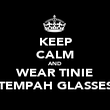 KEEP CALM AND WEAR TINIE TEMPAH GLASSES - Personalised Poster large