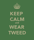 KEEP  CALM and WEAR TWEED - Personalised Poster large