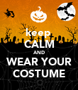 keep  CALM AND WEAR YOUR COSTUME - Personalised Poster large