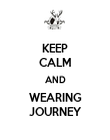 KEEP CALM AND WEARING JOURNEY - Personalised Poster large