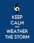 KEEP CALM AND WEATHER THE STORM - Personalised Poster large