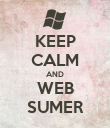 KEEP CALM AND WEB SUMER - Personalised Poster large