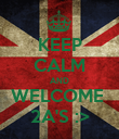 KEEP CALM AND WELCOME  2A'S :> - Personalised Poster large