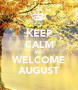 KEEP CALM AND WELCOME AUGUST - Personalised Poster large