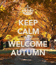 KEEP CALM AND WELCOME AUTUMN - Personalised Poster large