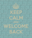 KEEP CALM AND WELCOME BACK - Personalised Poster large