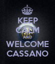 KEEP CALM AND WELCOME CASSANO - Personalised Poster large