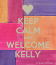 KEEP CALM AND WELCOME KELLY - Personalised Poster large