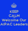 KEEP CALM AND Welcome Our AIPAC Leaders - Personalised Poster large