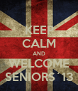 KEEP CALM AND WELCOME SENIORS´13 - Personalised Poster large