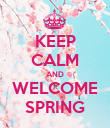 KEEP CALM AND WELCOME SPRING - Personalised Poster large