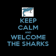 KEEP CALM AND WELCOME THE SHARKS - Personalised Poster large