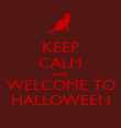 KEEP CALM AND WELCOME TO HALLOWEEN - Personalised Poster large