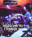 KEEP CALM AND WELCOME TO THE JUNGLE, BITCH - Personalised Poster small