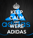 KEEP CALM AND WERE ADIDAS - Personalised Poster large