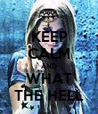 KEEP CALM AND WHAT THE HELL - Personalised Poster large