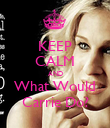 KEEP CALM AND What Would Carrie Do? - Personalised Poster large