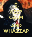 KEEP CALM  AND WHAZZAP - Personalised Poster large