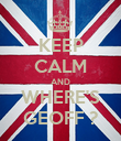 KEEP CALM AND WHERE'S GEOFF ? - Personalised Poster large