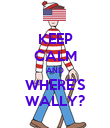 KEEP CALM AND WHERE'S WALLY? - Personalised Poster large