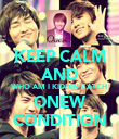 KEEP CALM AND WHO AM I KIDDIN CATCH ONEW CONDITION - Personalised Poster large