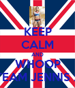 KEEP CALM AND WHOOP TEAM JENNIS x - Personalised Poster large