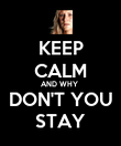 KEEP CALM AND WHY  DON'T YOU STAY - Personalised Poster large